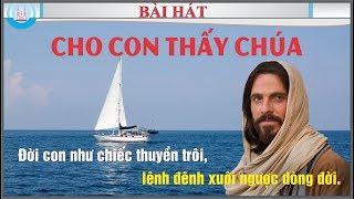 Cho Con Thấy Chúa - Hát Có Lời