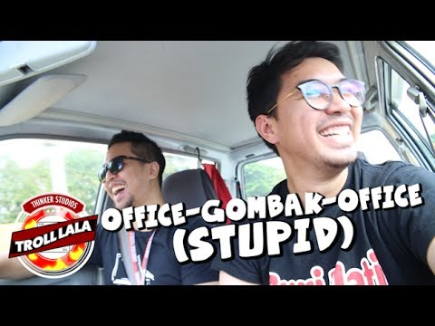 Troll-lala: Office-Gombak-Office (Stupid)