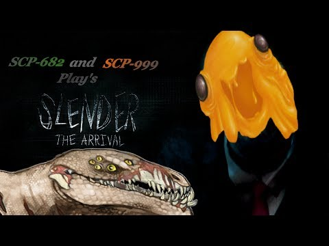 SCP-682 and SCP-999 Plays Slender: The Arrival