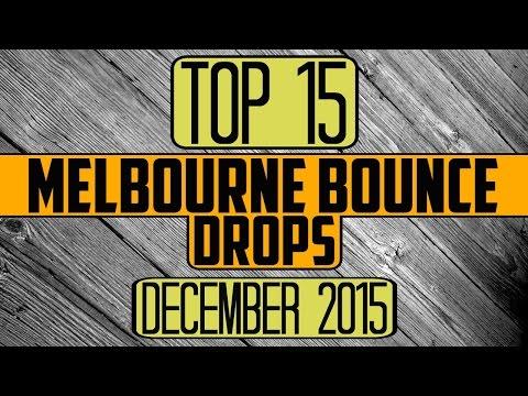 Top 15 Melbourne Bounce Drops (December 2015)