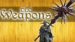 Bloodborne - Top Ten DLC Weapons! (9)