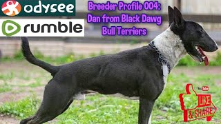 (Preview) Breeder Profile 004: Dan from Black Dawg Bull Terriers