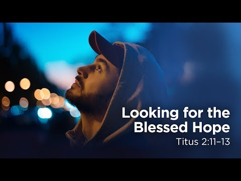 Looking For The Blessed Hope | Pastor Steve Gaines