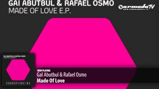 Gal Abutbul & Rafael Osmo - Made Of Love (Original Mix)