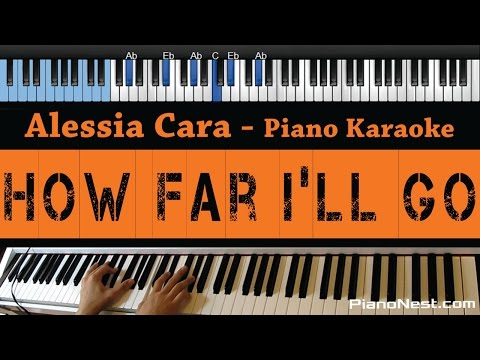 Alessia Cara - How Far I'll Go - LOWER Key (Piano Karaoke / Sing Along)