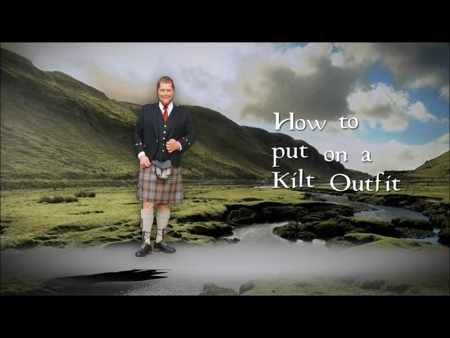 How to Wear a Kilt