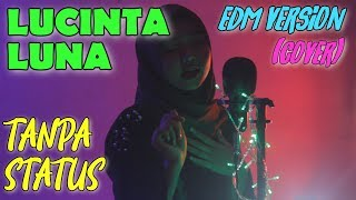 Download lagu LUCINTA LUNA ft Dede Satria - TANPA STATUS (COVER) versi EDM by sweetsunset MP3