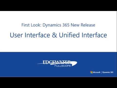First Look - Microsoft Dynamics 365 New Release - User Interface and Unified Interface