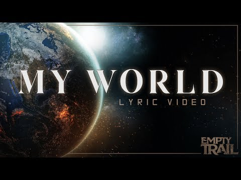 Empty Trail - My World (Official Lyric Video)