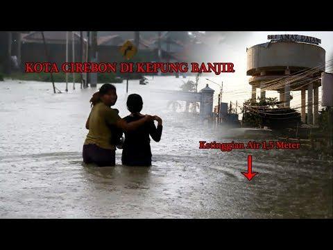 KOTA dan KABUPATEN CIREBON di Kepung Banjir