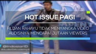 Video Fildan Rahayu Tidak Menyangka Video Audisinya Mencapai Jutaan Viewers - Hot Issue Pagi download MP3, 3GP, MP4, WEBM, AVI, FLV Juni 2018