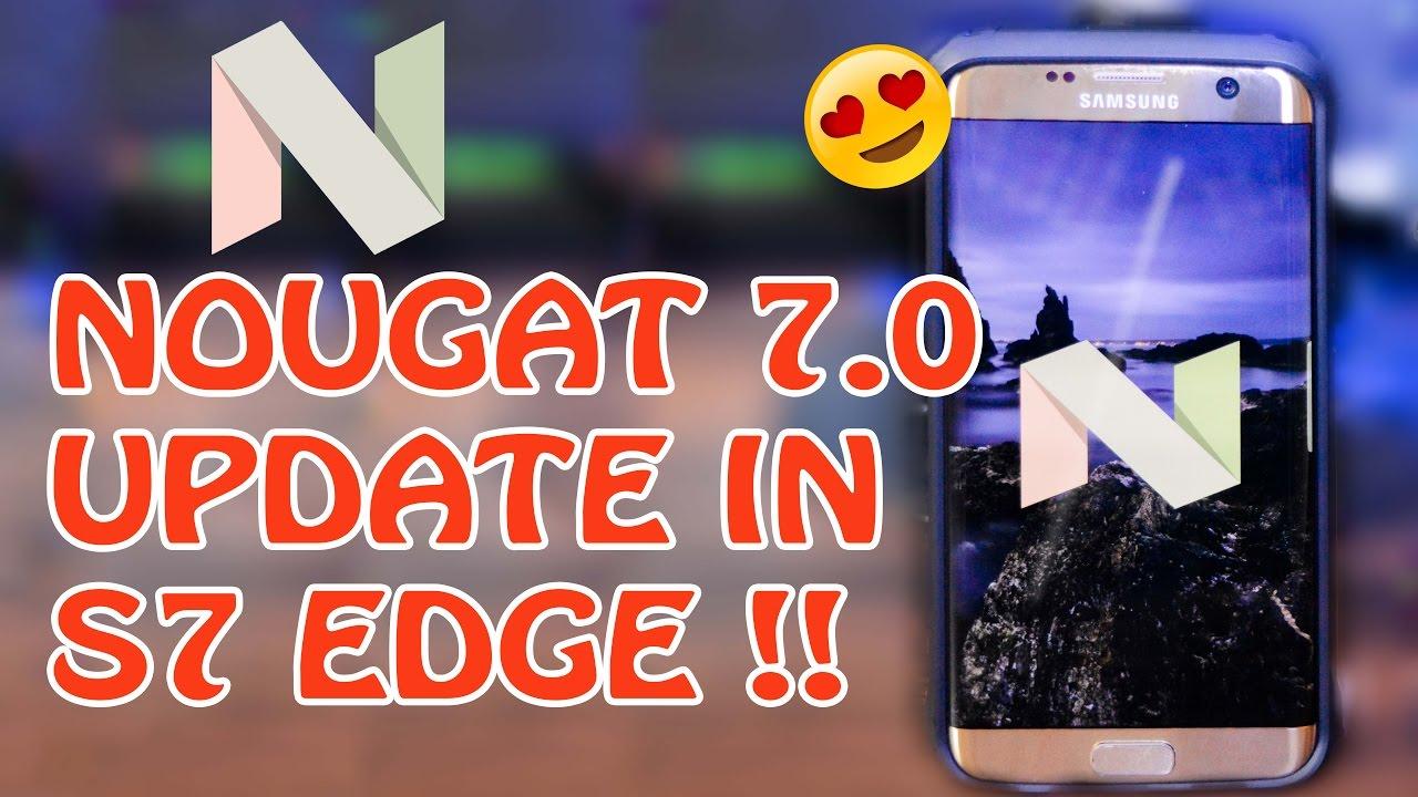 Update S7 Edge Nougat