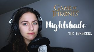 Nightshade (For The Throne) -  The Lumineers (Sarah May Cover) Music inspired by Game of Thrones