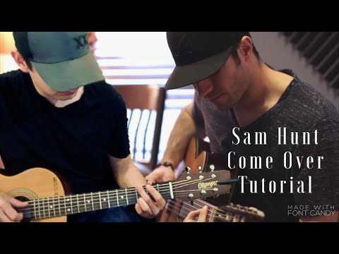 Sam Hunt - Come Over (Guitar Lesson/Tutorial with Tabs)