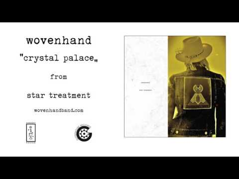 Wovenhand - Crystal Palace (Official Audio)