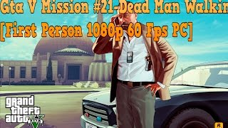 Grand Theft Auto V Mission #21-Dead Man Walking [60 FPS/1080p] PC