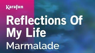Karaoke Reflections Of My Life - Marmalade *