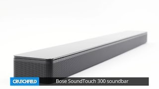 Bose SoundTouch 300 soundBar | Crutchfield video