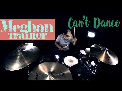 Meghan Trainor - Can † t Dance (Drum Remix)