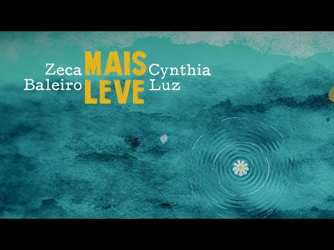 Zeca Baleiro e Cynthia Luz – Mais Leve (Letra)