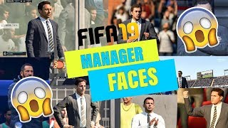 🔥😱 FIFA 19 MANAGER FACES!!!🔥😱