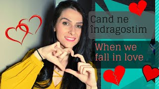 Cand ne indragostim When we fall in love