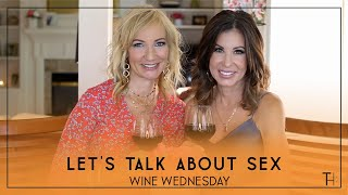 Let's Talk About Sex | Wine Wednesday