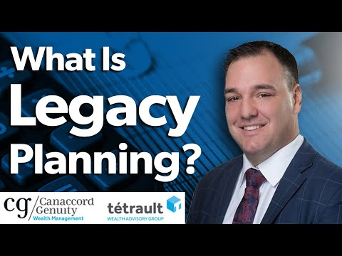 What Is Legacy Planning