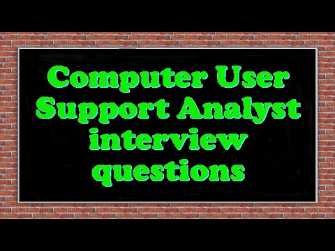Computer User Support Analyst interview questions
