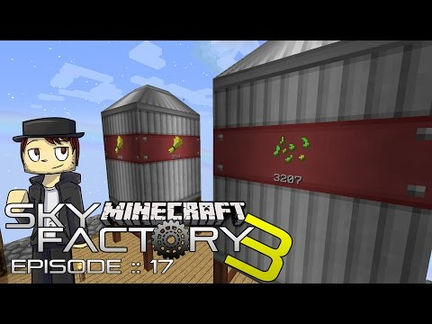 SKY FACTORY 3 | IMMERSIVE ENGINEERING SILO STORAGE! | Episode 17 (MINECRAFT MODDED SKYBLOCK)