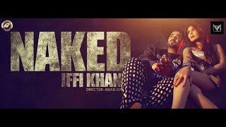 New Punjabi Songs 2015 I Naked I Teaser I IFFI KHAN I Mannan Music I Latest New Punjabi Songs 2015