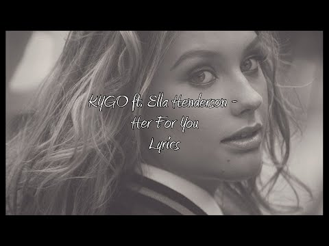 Kygo Here for You ft. Ella Henderson - Lyrics