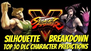 Character Silhouette Breakdown & Top 10 Future DLC Predictions - Street Fighter V / 5