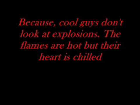 Cool Guys Don't look at explosions (with lyrics)