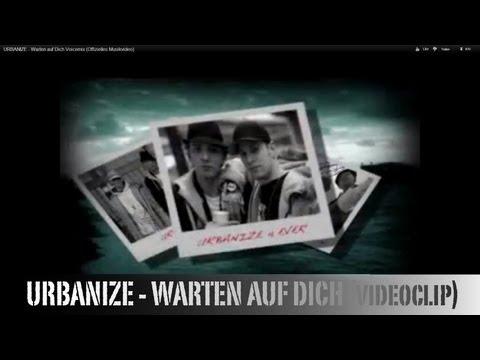 URBANIZE - WARTEN AUF DICH (Offizieller Videoclip)