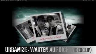 URBANIZE - WARTEN AUF DICH (Offizielles HQ Musikvideo)