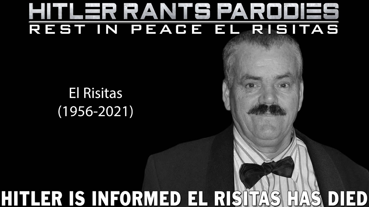 Hitler is informed El Risitas has died