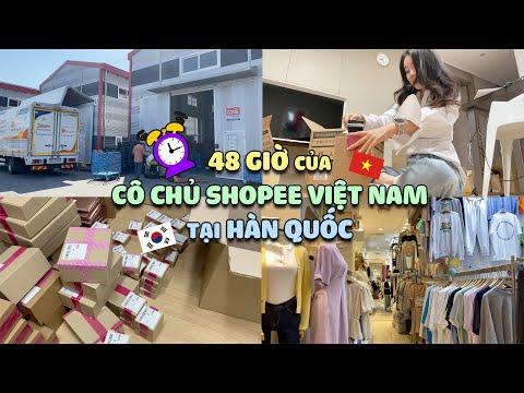 ⏰48 giờ của CÔ CHỦ SHOPEE Việt Nam🇻🇳 tại Hàn Quốc🇰🇷