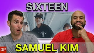 "Video Samuel Kim ""Sixteen feat. Changmo"" • Fomo Daily Reacts download MP3, 3GP, MP4, WEBM, AVI, FLV Desember 2017"