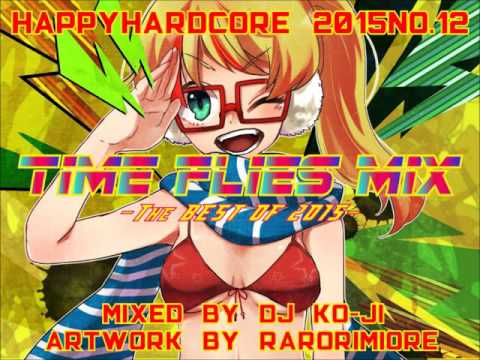Happy hardcore 2015 #12 Time Flies Mix -The Best Of 2015-