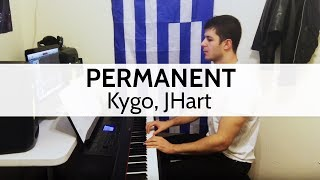 """Permanent"" - Kygo, JHart (Piano Cover) by Niko Kotoulas"