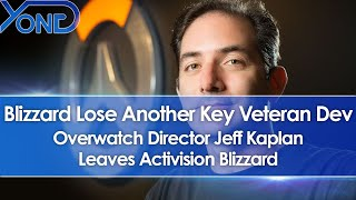 Blizzard Lose Another Key Veteran Dev, Overwatch Director Jeff Kaplan Leaves Activision Blizzard