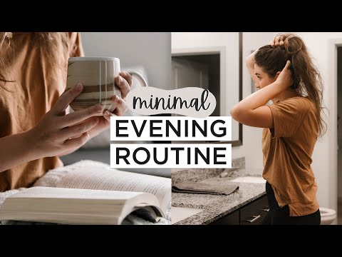 MINIMALIST EVENING ROUTINE | Healthy Habits + Slow Living