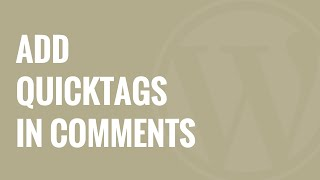 How to Add Quicktags in WordPress Comment Forms