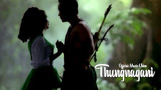 Thungnagani - Official Music Video Release