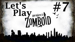 Episode 7 - Let's Play Project Zomboid - Finding the Perfect Hoe