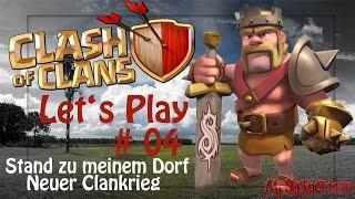 [Clash of Clans] - Stand zu meinem Dorf und neuer Clankrieg [LP4]