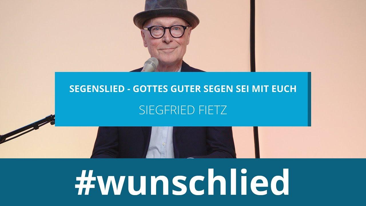 Siegfried Fietz singt 'Segenslied - Gottes guter Segen sei mit euch' #wunschlied