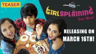 GIRLSPLAINING | New Webseries Teaser | Girliyapa Originals