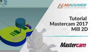 Tutorial  Mastercam 2017 Mill 2D